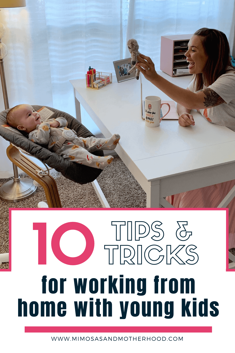 10 Tips & Tricks for Working From Home with Young Kids (2)